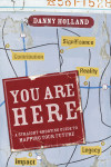 You Are Here - Danny Holland