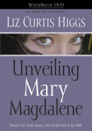 Unveiling Mary Magdalene DVD by Liz Curtis Higgs