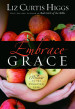 Embrace Grace - Liz Curtis Higgs