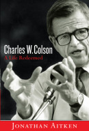 Charles W. Colson by Jonathan Aitken