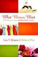 What Women Want by Lisa T. Bergren