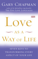 Love as a Way of Life by Gary Chapman