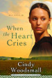 When the Heart Cries - Cindy Woodsmall