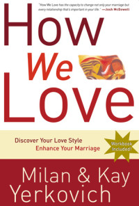 How We Love by Milan and Kay Yerkovich