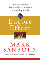 The Encore Effect by Mark Sanborn