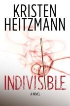 Indivisible by Kristen Heitzmann