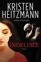 Indelible - Kristen Heitzmann
