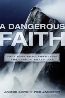 A Dangerous Faith by James Lund