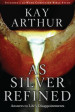 As Silver Refined - Kay Arthur