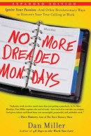 No More Dreaded Mondays by Dan Miller