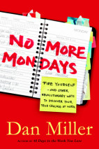 No More Monday's by Dan Miller