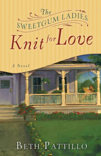 The Sweetgum Ladies Knit for Love by Beth Pattillo
