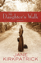 The Daughter's Walk - Jane Kirkpatrick