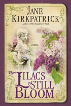 Where Lilacs Still Bloom - Jane Kirkpatrick