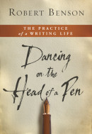 Dancing on the Head of a Pen by Robert Benson