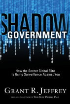 Shadow Government - How the Secret Global Elite Is Using Surveillance Against You