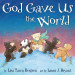 God Gave Us the World - Lisa Tawn Bergren; illustrated by Laura J. Bryant