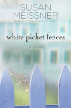 White Picket Fences - Susan Meissner