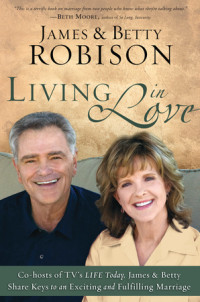 Living in Love by James and Betty Robison
