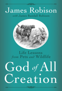 God of All Creation by James Robison with James Randall Robison