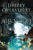 The Ale Boy's Feast - Jeffrey Overstreet