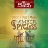 His Dark Materials, Book III: The Amber Spyglass