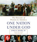 Prayer in America (One Nation Under God) by James P. Jr Moore