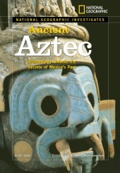 National Geographic Investigates: Ancient Aztec Cover