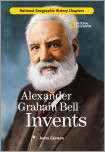 History Chapters: Alexander Graham Bell Invents