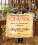 The Groundbreaking, Chance-Taking Life of George Washington Carver and Science and Invention in America