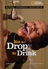 National Geographic Investigates: Not a Drop to Drink Cover
