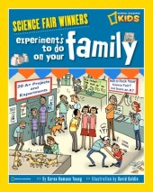 Science Fair Winners: Experiments To Do On Your Family Cover