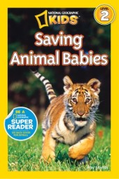 National Geographic Readers: Saving Animal Babies Cover