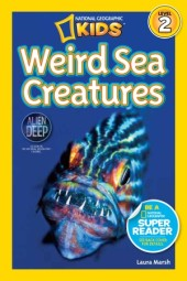 National Geographic Readers: Weird Sea Creatures Cover
