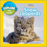 Explore My World Snow Leopards