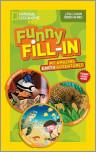 National Geographic Kids Funny Fill-in: My Amazing Earth Adventures