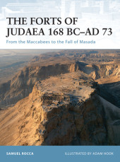 The Forts of Judaea 168 BC-AD 73 Cover