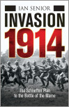 Invasion 1914: The Schelieffen Plan to the Battle of the Marne
