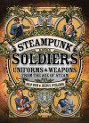 War in the Age of Steam: Osprey's 'Steampunk Soldiers'