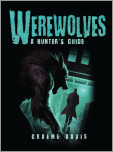 Werewolves: A Hunter's Guide