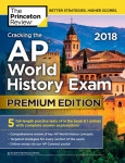 Cracking the AP World History Exam 2018, Premium Edition