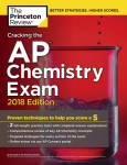Cracking the AP Chemistry Exam, 2018 Edition