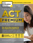 Cracking the ACT Premium Edition with 8 Practice Tests, 2018