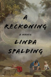 Writing Down: Linda Spalding Takes on History and Race in A Reckoning