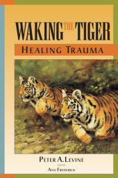 Waking the Tiger: Healing Trauma Cover