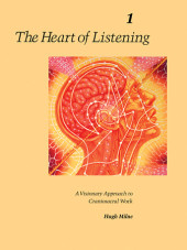 The Heart of Listening, Volume I Cover