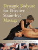 Dynamic Bodyuse for Effective, Strain-Free Massage