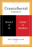 CranioSacral Therapy: What It Is, How It Works