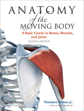 Anatomy of the Moving Body, Second Edition Cover