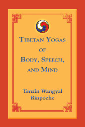 Tibetan Yogas Of Body Speech And Mind Cover